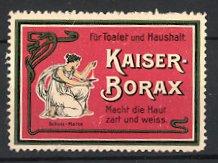 Reklamemarke Kaiser Borax, für Toalet & Haushalt, Frau mit Schale Borax