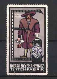 Reklamemarke Chemnitz, Tintenfabrik Eduard Beyer, Ulrich Fugger & Buchstabe E