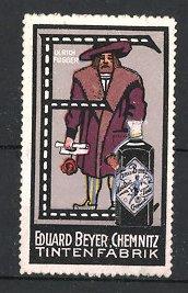 Reklamemarke Chemnitz, Tintenfabrik Eduard Beyer, Ulrich Fugger mit Dokument & Buchstabe E