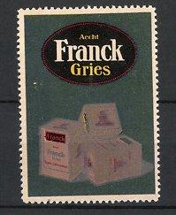 Reklamemarke Aecht Franck Gries, Packungen Gries mit Kaffeemühle