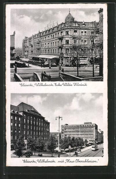 AK Gleiwitz, Wilhelmstrasse Ecke Wilde Klodnitz, Wilhelmstrasse mit Haus