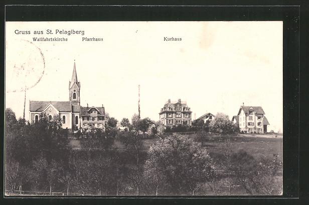 AK St. Pelagiberg, Wallfahrtskirche, Pfarrhaus, Kurhaus