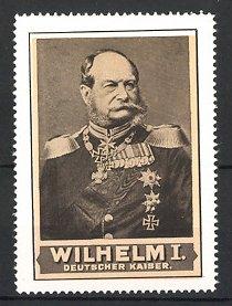 Reklamemarke Portrait Wilhelm I. Deutscher Kaiser & König von Preussen