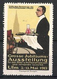 Reklamemarke Ulm, Grosse Jubiläums Ausstellung 1913, Kellner serviert Getränke, Stadtansicht
