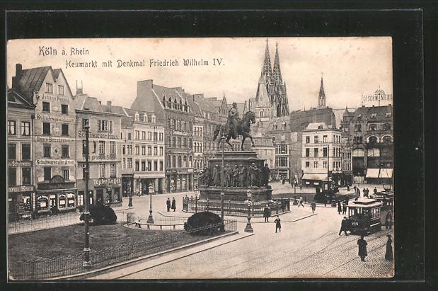 AK Köln, Heumarkt mit Denkmal Friedrich Wilhelm III.
