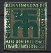Reklamemarke Frankfurt / Main, Int. Messe für Kunsthandwerk 1958, Messelogo