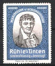 Reklamemarke Dresden, Rühle's Tinten, Portrait Maximilian v. Schenkendorf