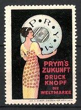 Reklamemarke Prym's Zukunft Druckknopf, elegante Frau hält riesigen Druckknopf