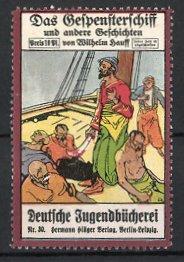 Reklamemarke Berlin-Leipzig, Deutsche Jugendbücherei, Hermann Hillger Verlag, Das Geisterschiff