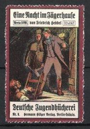 Reklamemarke Berlin-Leipzig, Deutsche Jugendbücherei, Hermann Hillger Verlag, Eine Nacht im Jägerhause