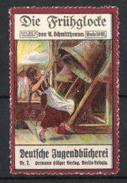 Reklamemarke Berlin-Leipzig, Deutsche Jugendbücherei, Hermann Hillger Verlag, Die Frühglocke, Mädchen läutet Glocke