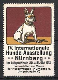 Reklamemarke Nürnberg, IV. Int. Hunde-Ausstellung 1912, französische Bulldogge, Verein der Hundefreunde Nürnberg e.V.