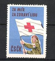 Reklamemarke Rotes Kreuz CSCK, Za Mir, Za Zdravi Lidu, Rot Kreuz Krankenschwester mit Fahne Rotes Kreuz