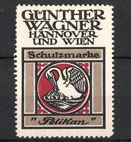 Reklamemarke Hannover & Wien, Pelikan Schutzmarke, Günther Wagner, Pelikan - Vogel füttert Küken