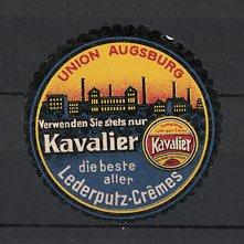 Reklamemarke Kavalier Lederputz-Cremes, Union Augsburg, Fabrikgebäude & Dose Schuhcreme