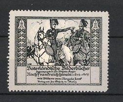 Künstler-Reklamemarke Angelo Jank, Vaterländische Bilderbücher, Kavallerist zu Pferd in Frankreich, Befreiungskriege