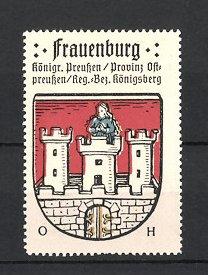 Reklamemarke Frauenburg, Wappen, Königreich Preussen, Provinz Ostpreussen, Regierungs-Bezirk Königsberg