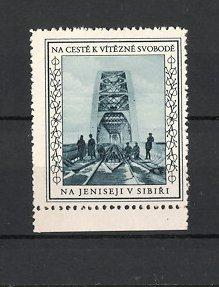Reklamemarke Na Ceste K Vitezne Svobode, Na Jeniseji V Sibiri, Tschechische Legion an einer Brücke in Sibirien