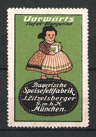 Reklamemarke München, Vorwärts Tafel-Margarine, Bayerische Speisefettfabrik J. Zitzelsberger GmbH, Mädchen mit Margarine