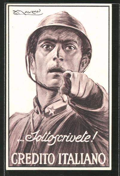 Künstler-AK Mauzan: Jottoscrivete Credito Italiano!, italienischer Soldat in Uniform mit Stahlhelm