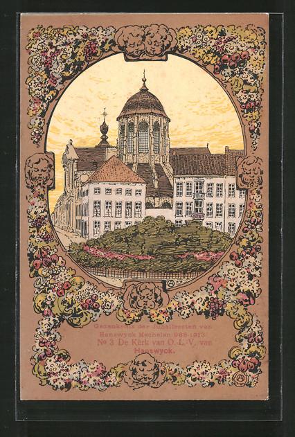 Künstler-AK A. Ost: Mechelen, Jubelfeesten van Hanswyck 988-1913, De Kerk van O. L. V. van Hanswyck