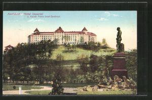 AK Karlsbad, Hotel Imperial und Kaiser Franz Josef Denkmal