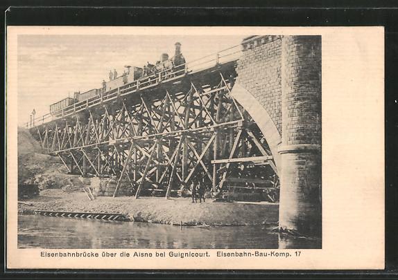 AK Guignicourt, Eisenbahnbrücke über die Aisne, Eisenbahn-Bau-Komp. 17, Militärbahn, Kleinbahn