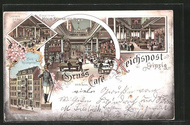 Lithographie Leipzig, Cafe Reichspost v. H. Schneider, Oberer Saal, Aussen- u. Innenansichten, Automat. Postillon