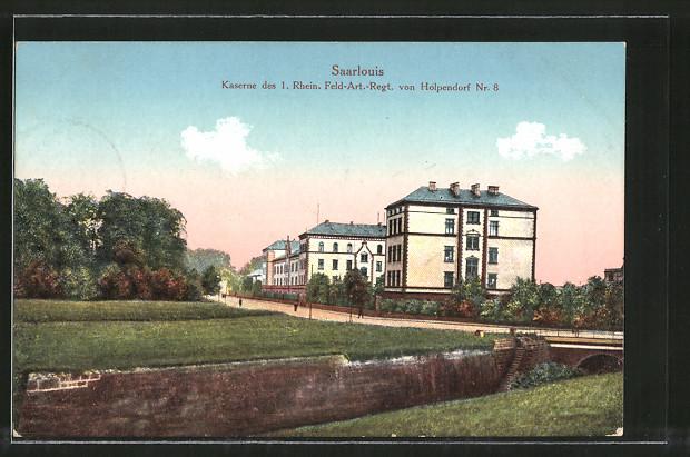 AK Saarlouis, Kaserne des 1. Rhein. Feld-Art. Regt. von Holpendorf Nr. 8