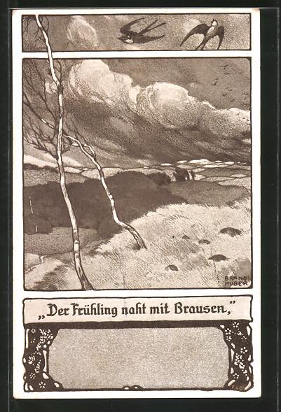 Künstler-AK sign. Brandhuber: Der Frühling naht mit Brausen, Birken biegen sich im Wind, Schwalben