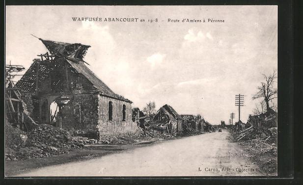AK Warfusée Abancourt, en 1918, route d'Amiens á Péronne