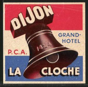 Kofferaufkleber Dijon, Grand Hotel La Cloche, Fahne Frankreich, Glocke mit Jahreszahl 1424