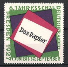 Reklamemarke Dresden, Das Papier 6. Jahresschau Deutscher Arbeit 1927