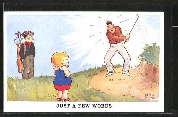 Künstler-AK Just a few words, Golfspieler flucht und ein Kind steckt sich die Finger in die Ohren