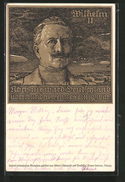 Künstler-AK Bruno Heroux: Kaiser Wilhelm II., Noch nie ward Deutschland überwunden...