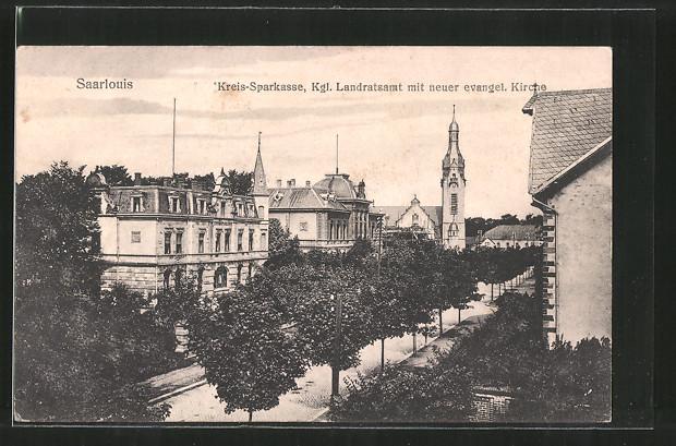 AK Saarlouis, Kreis-Sparkasse, Kgl. Landratsamt und evangel. Kirche