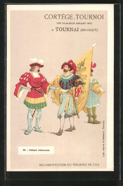 Künstler-AK Tournai, Cortège Turnoi 1913, Soldats allemands