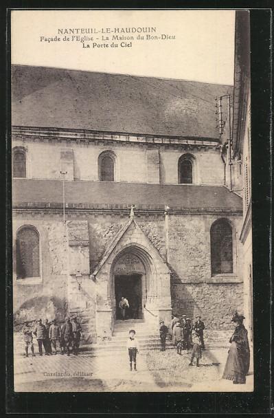 AK Nanteuil-le-Haudouin, Facade de l'Eglise, La maison du Bon-Dieu, La Port du Ciel