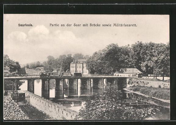 AK Saarlouis, Partie an der Saar mit Brücke und Militärlazarett