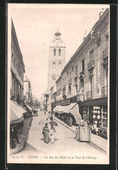 AK Tours, La Rue des Halles etb la Tour de l'Horloge