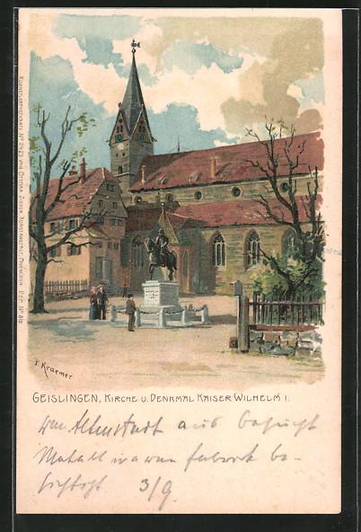Künstler-AK P. Kraemer: Geislingen, Kirche und Denkmal Kaiser Wilhelm I.