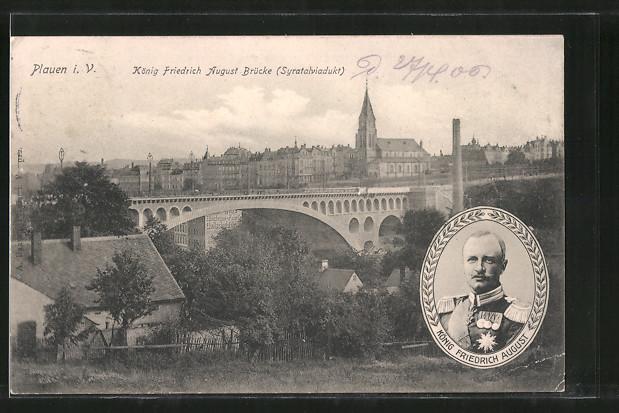 AK Plauen, König Friedrich August Brücke, Portrait König Friedrich August in Uniform