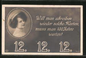 AK Will man schreiben wieder solche Karten..., 12.12.12, Junge Dame
