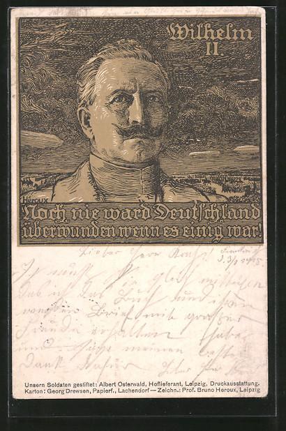 Künstler-AK Bruno Heroux: Wilhelm II., Noch nie ward Deutschland überwunden...