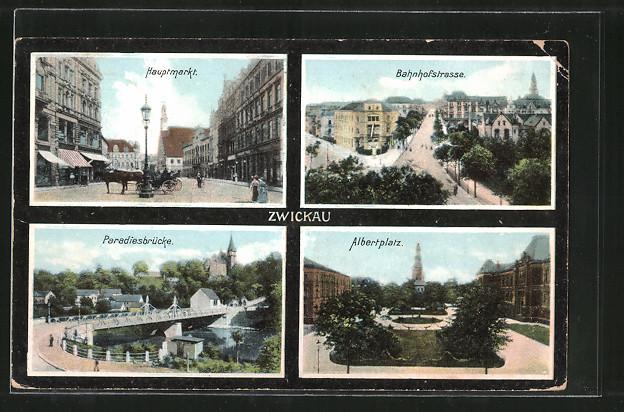 AK Zwickau, Hauptmarkt, Bahnhofstrasse, Paradiesbrücke, Albertplatz 0