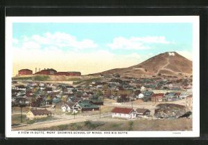 AK Butte, MT, A View in Butte, Showing School of Mines and Big Butte