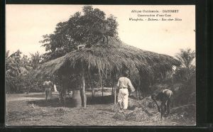AK Dahomey, Construction d'une Case, Bau einer Hütte