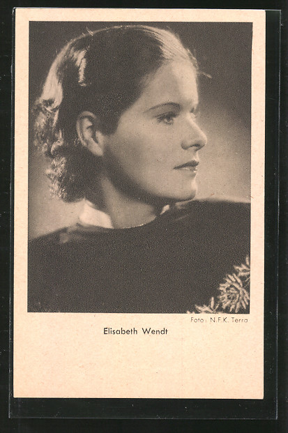 AK Schauspielerin Elisabeth Wendt im Halbprofil porträtiert