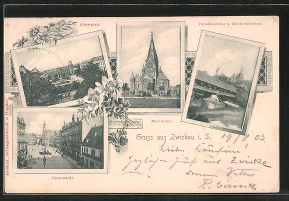 AK Zwickau, Moritzkirche, Albertplatz, Hauptmarkt, Paradiesbrücke und Ebertschlösschen