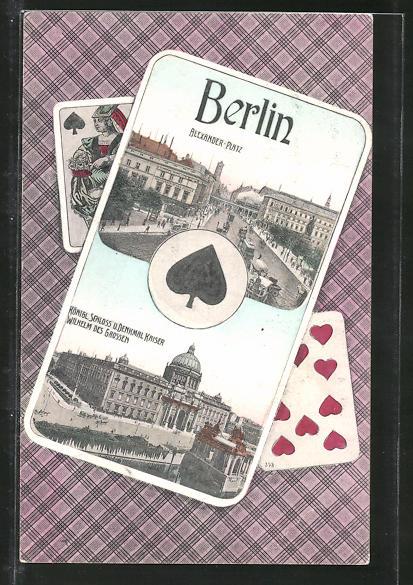 AK Berlin, Alexanderplatz und Schloss mit Denkmal Wilh. des grossen, Pik, Kartenspiel